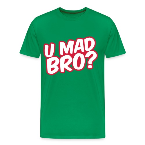 U Mad Bro T-Shirt - Men's Premium T-Shirt