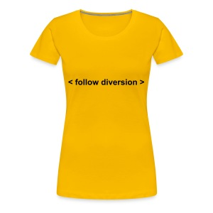 Follow Diversions - Women's Premium T-Shirt