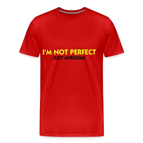 I'm Not Perfect... - Men's Premium T-Shirt