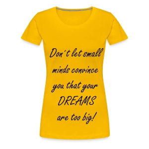 Big Dreams - Frauen Premium T-Shirt