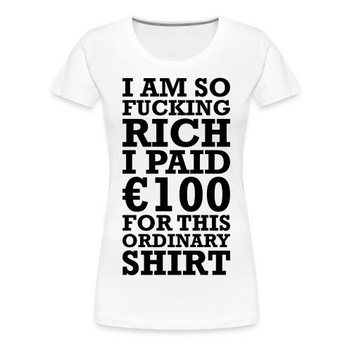 rich - Vrouwen Premium T-shirt