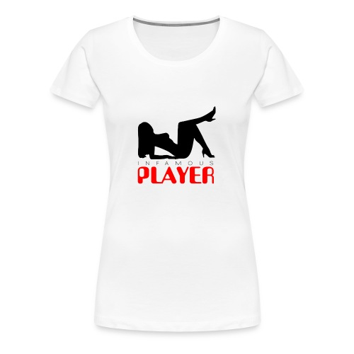 Infamous Player Girlie 01 - Women's Premium T-Shirt