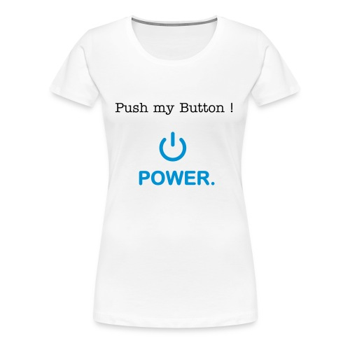 push button women - Women's Premium T-Shirt
