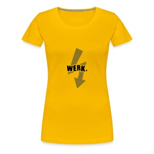 Werk-Black/Gold - Women's Premium T-Shirt