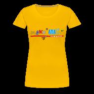 T-Shirts ~ Women's Premium T-Shirt ~ Women's Girlie Make ME T-Shirt