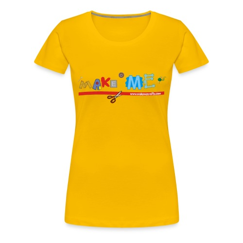 Women's Girlie Make ME T-Shirt - Women's Premium T-Shirt