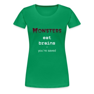 Monsters eat brains - Frauen Premium T-Shirt