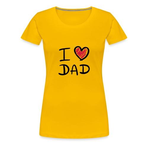I love Dad - Women's Premium T-Shirt