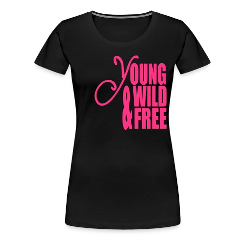 YOUNG WILD AND FREE SHIRT DAMEN - Frauen Premium T-Shirt