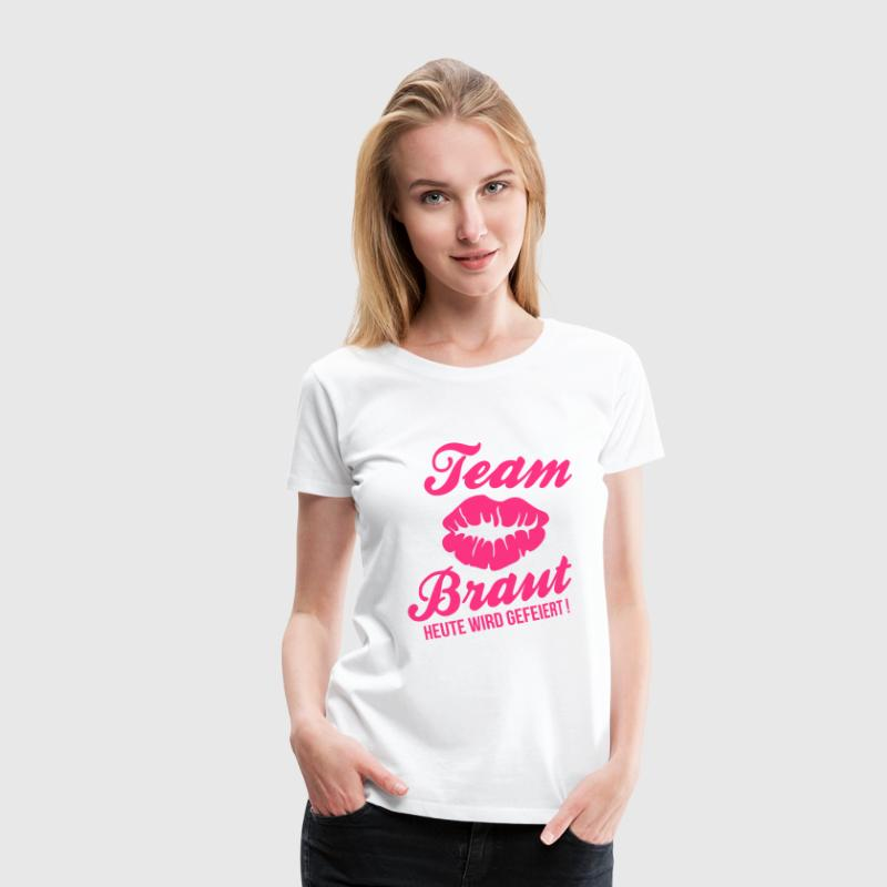 Team Braut - JGA T-Shirts - Frauen Premium T-Shirt