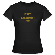 T-Shirts ~ Frauen T-Shirt ~ Isses Baltrum?