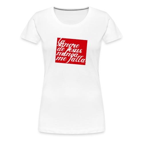 LaSangreDeJesusNuncaMeFalla - Frauen Premium T-Shirt