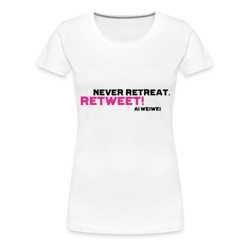 Never Retreat. Retweet! Ai Weiwei - Frauen Premium T-Shirt