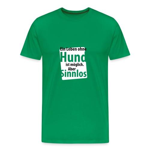 T-Shirt klassisch - ein Leben ohne Hund - Männer Premium T-Shirt
