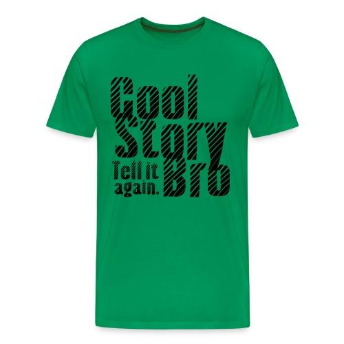 Cool Story Bro T-Shirt - Men's Premium T-Shirt
