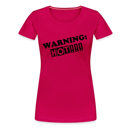WARNING: HOT!!! (Dames) - Vrouwen Premium T-shirt