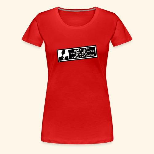 Malthead Warning, Girlie - Frauen Premium T-Shirt