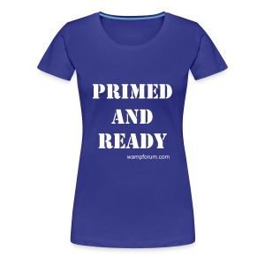 Ladies 'Primed and Ready' - Women's Premium T-Shirt