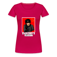 T-Shirts ~ Women's Premium T-Shirt ~ EVERYBODY'S RUSSIAN!