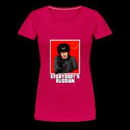 T-Shirts ~ Women's Premium T-Shirt ~ EVERYBODY'S RUSSIAN!