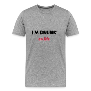 Drunk on life mens - Men's Premium T-Shirt