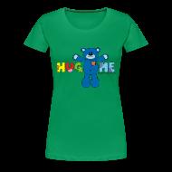 T-Shirts ~ Women's Premium T-Shirt ~ Women's Girlie Hug ME T-Shirt