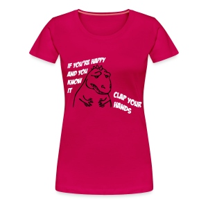 Funny girlie If you're happy and you know it.. - Vrouwen Premium T-shirt