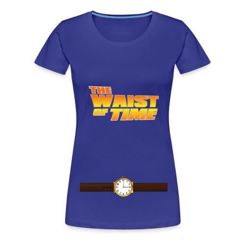 The Waist of Time - Women's Premium T-Shirt