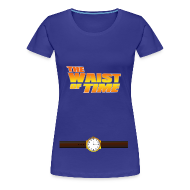 T-Shirts ~ Women's Premium T-Shirt ~ The Waist of Time