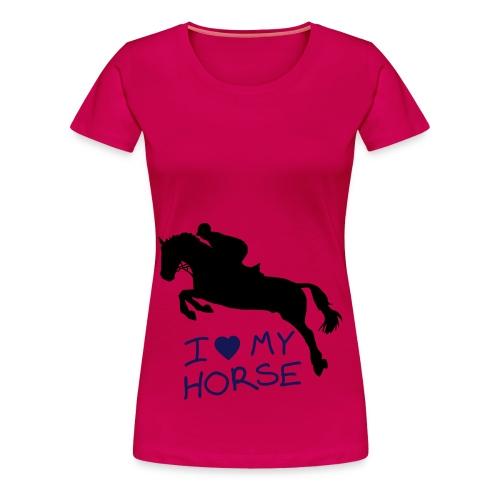 I love my horse top - Women's Premium T-Shirt