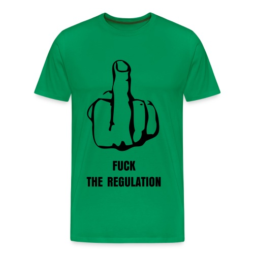Camiseta Fuck the regulation - Camiseta premium hombre