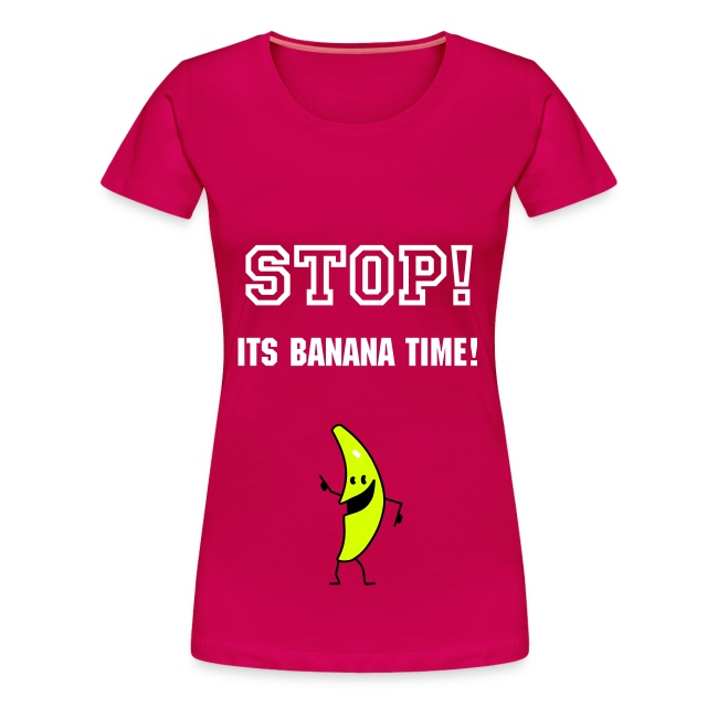 Stop! Its banana time!