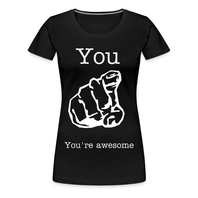 You're awesome T-Shirt