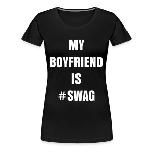 #YOLOXCLUSIVE - Gierlie Shirt - My BF Is SWAG - Frauen Premium T-Shirt