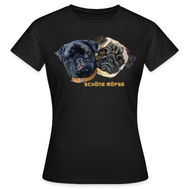 schoene moepse t shirts t shirt spreadshirt. Black Bedroom Furniture Sets. Home Design Ideas