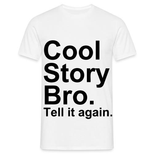 Cool Story bro T-shirt.. Mannen - Mannen T-shirt