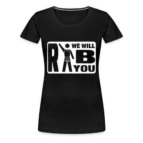 girlie - we will rib you - weisser druck - Frauen Premium T-Shirt