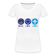 Tee shirts ~ T-shirt Premium Femme ~ Peace Love Scout (Color)