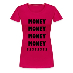 MONEY LADIES SHIRT - Women's Premium T-Shirt