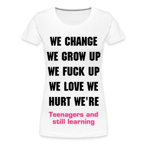 Teenagers and still learning - Vrouwen Premium T-shirt