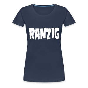 Dames T-shirt Ranzig! T/m 3XL - Vrouwen Premium T-shirt