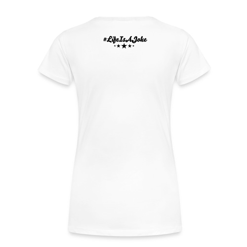 YOU ONLY LIVE ONCE - T-shirt Premium Femme