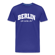 T-Shirts ~ Männer Premium T-Shirt ~ Berlin ick liebe dir! T-Shirt