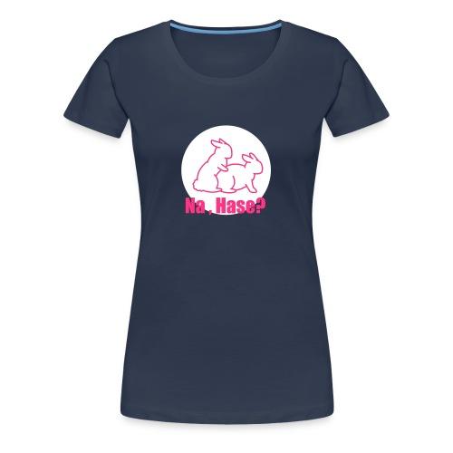 Na, Hase? - Frauen Girlieshirt - Frauen Premium T-Shirt