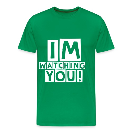 I'M WATCHING YOU! - Mannen Premium T-shirt
