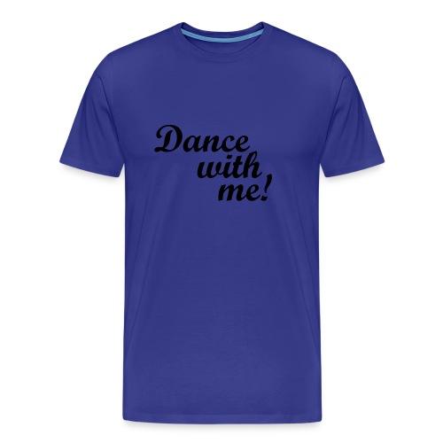 Dance with me - Premium T-skjorte for menn