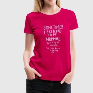 Awesome - Normal is Boring T-shirts - Vrouwen Premium T-shirt