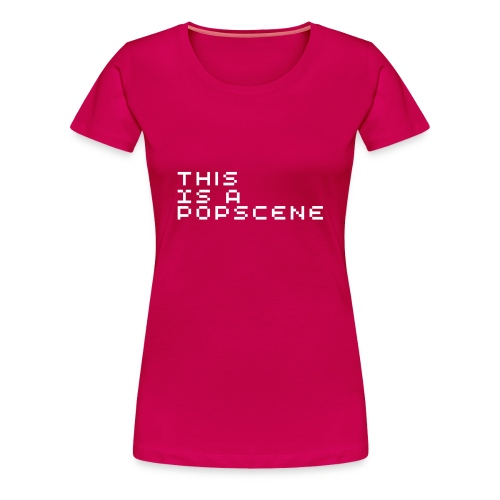 This Is A Popscene - womens tee - Women's Premium T-Shirt