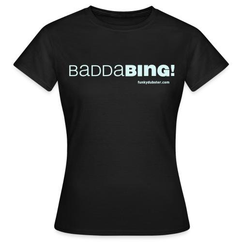 BADDA BING 1 // REFELECTIVE  // WOMEN'S GIRLIE  - Women's T-Shirt