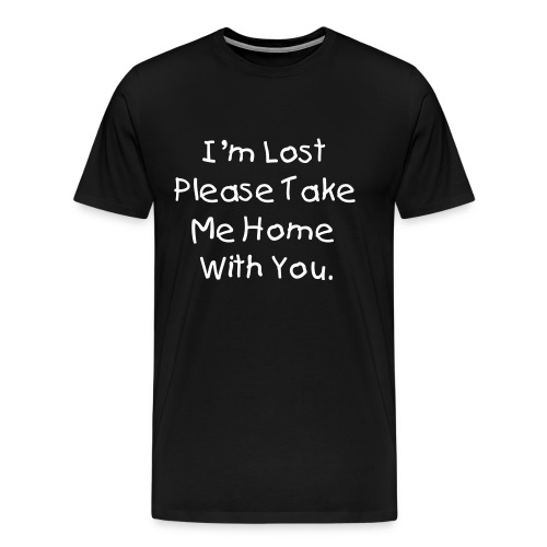 I'm Lost Please Take Me Tshirt  - Men's Premium T-Shirt